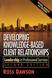 Developing Knowledge-Based Client Relationships by Ross Dawson