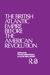 The British Atlantic Empire Before the American Revolution by Glyndwr Williams