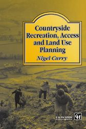 Countryside Recreation, Access and Land Use Planning by Dr N R Curry