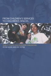 From Children's Services to Children's Spaces by Peter Moss