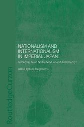 Nationalism and Internationalism in Imperial Japan by Dick Stegewerns