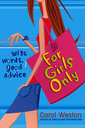 For Girls Only by Carol Weston