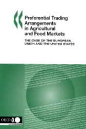 Preferential Trading Arrangements in Agricultural and Food Markets by Organisation for Economic Co-operation and Development