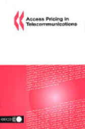 Access Pricing in Telecommunications by Organisation for Economic Co-operation and Development