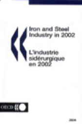 Iron and Steel Industry in 2002 by Organisation for Economic Co-operation and Development