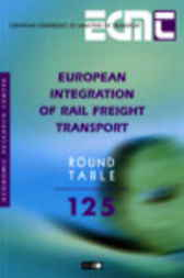 No. 125:  European Integration of Rail Freight Transport by Organisation for Economic Co-operation and Development
