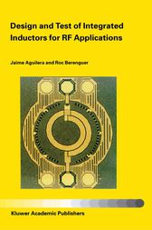 Design and Test of Integrated Inductors for RF Applications by Jaime Aguilera