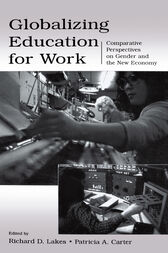 Globalizing Education for Work by Richard D. Lakes