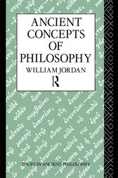 Ancient Concepts of Philosophy by William Jordan