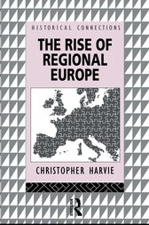 The Rise of Regional Europe by Christopher Harvie