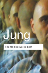 The Undiscovered Self by C.G. Jung