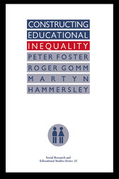 Constructing Educational Inequality by Peter Foster