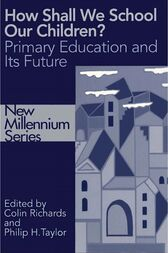 How Shall We School Our Children? by Colin Richards