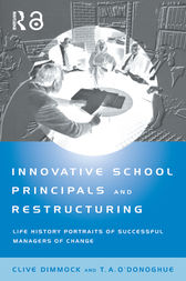 Innovative School Principals and Restructuring by C.A.J. Dimmock