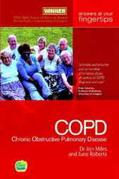 Chronic Obstructive Pulmonary Disease - The 'At Your Fingertips' Guide by Jon Miles