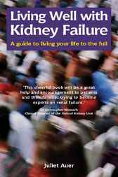 Living Well With Kidney Failure by Juliet Auer