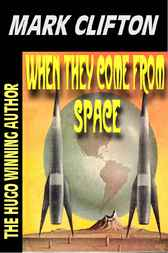 When They Come From Space by Mark Clifton