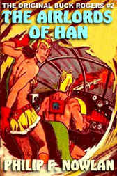 The Airlords Of Han [the Original Buck Rogers #2] by Philip Francis Nowlan