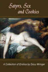 Satyrs, Sex, And Cookies by Doxie Wringer