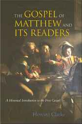 The Gospel of Matthew and Its Readers by Howard Clarke