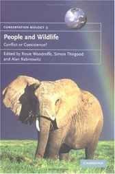 People and Wildlife, Conflict or Co-existence? by Rosie Woodroffe