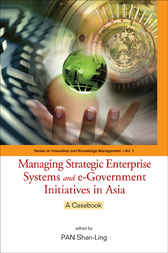 Managing Strategic Enterprise Systems And E-government Initiatives In Asia by Pan Shan-Ling