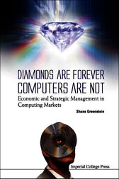 Diamonds Are Forever, Computers Are Not by Shane Greenstein