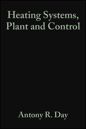 Heating Systems, Plant and Control by Antony R. Day