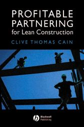 Profitable Partnering for Lean Construction by Clive Thomas Cain