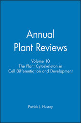 Annual Plant Reviews, The Plant Cytoskeleton in Cell Differentiation and Development by Patrick J. Hussey