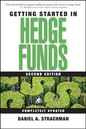 Getting Started in Hedge Funds by Daniel A. Strachman