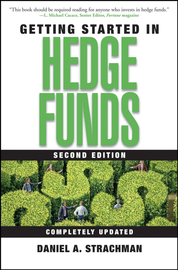 Download Ebook Getting Started in Hedge Funds (2nd ed.) by Daniel A. Strachman Pdf