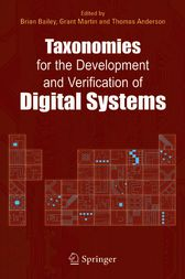 Taxonomies for the Development and Verification of Digital Systems by Brian Bailey