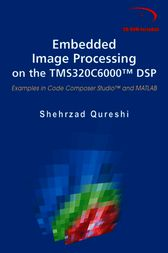 Embedded Image Processing on the TMS320C6000™ DSP by Shehrzad Qureshi