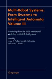 Multi-Robot Systems. From Swarms to Intelligent Automata, Volume III by Lynne E. Parker