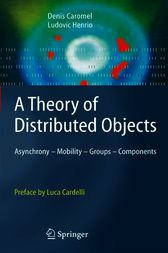 A Theory of Distributed Objects by Denis Caromel