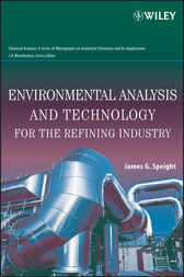 Environmental Analysis and Technology for the Refining Industry by James G. Speight