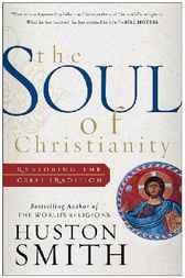 The Soul of Christianity by Huston Smith