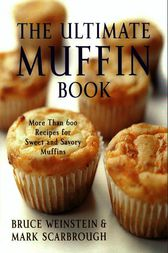 The Ultimate Muffin Book by Bruce Weinstein
