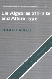 Lie Algebras of Finite and Affine Type by Roger Carter