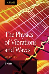 The Physics of Vibrations and Waves by H. John Pain