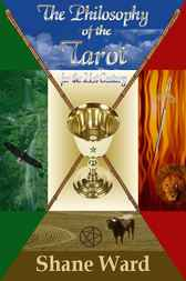 Philosophy of the Tarot for the 21st Century by Shane Ward