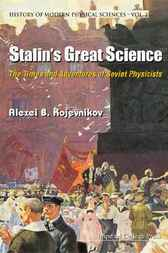 Stalin's Great Science by Alexei B. Kojevnikov