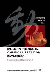 Modern Trends In Chemical Reaction Dynamics - Part Ii by Xueming Yang