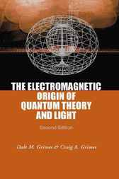 The Electromagnetic Origin Of Quantum Theory And Light (2nd Edition) by Dale M Grimes