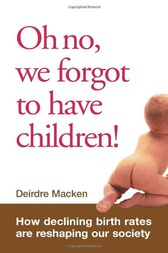 Oh No, We Forgot To Have Children! by Deirdre Macken