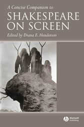 A Concise Companion to Shakespeare on Screen by Diana E. Henderson