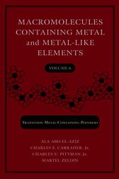 Macromolecules Containing Metal and Metal-Like Elements, Volume 6 by unknown