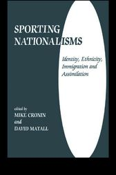 Sporting Nationalisms by Mike Cronin