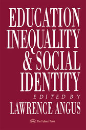 Education, Inequality And Social Identity by Lawrence B. Angus